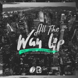 Zion Y Lennox Ft. La Zista - All The Way Up MP3