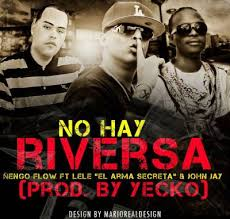Ñengo Flow Ft. Lele El Arma Secreta y John Jay - No Hay Reversa MP3