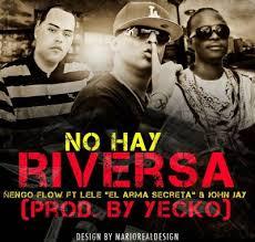 Ñengo Flow Ft. Lele El Arma Secreta y John Jay - No Hay Reversa MP3