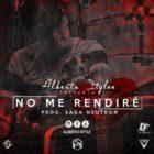 Alberto Stylee - No Me Rendire MP3