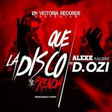 Alexx Ft. D.Ozi - Que La Disco Se Prenda MP3