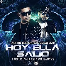 Alil The Energy Ft. Guelo Star - Hoy Ella Salio MP3