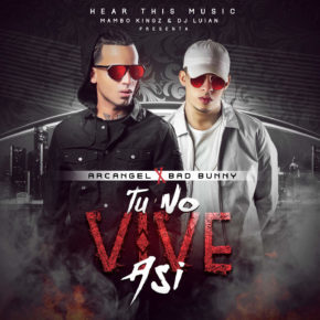 Arcangel & Bad Bunny - Tu No Vive Así MP3