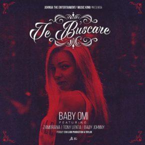 Baby Omi Ft. Zambrana, Tony Lenta Y Baby Johnny - Te Buscare MP3