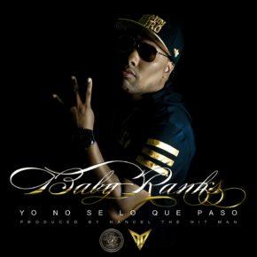 Baby Ranks - Yo No Se Lo Que Paso MP3