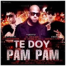 Berto El Original Ft. Galante El Emperador y Endo - Te Doy Pam Pam MP3