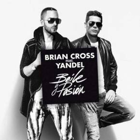Brian Cross Ft. Yandel - Baile Y Pasión MP3