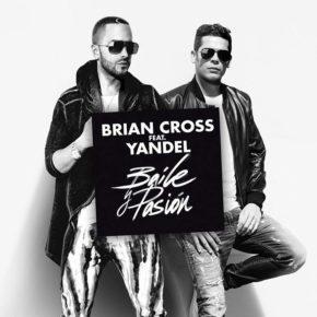 Brian Cross Ft. Yandel - Baile Y Pasión MP3