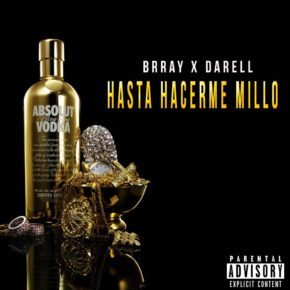 Brray Ft Darell - Hasta Hacerme Millo MP3