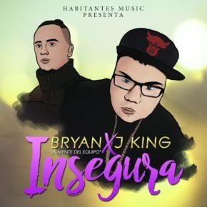 Bryan La Mente Del Equipo Ft. J King - Insegura MP3