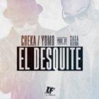 Cheka Ft. Yomo - El Desquite MP3