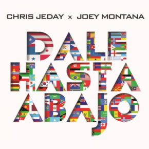 Chris Jeday Ft. Joey Montana - Dale Hasta Abajo MP3