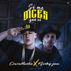 Cosculluela Ft Nicky Jam - Si Me Dices Que Si (Original) MP3