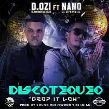 D.OZi Ft. Nano La Diferencia - Discotequeo (Drop It Low) MP3