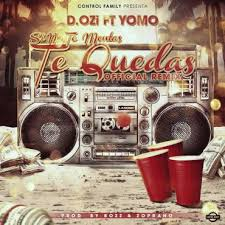 D.OZi Ft. Yomo - Si No Te Montas Te Quedas (Remix) MP3