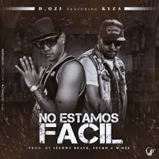 D.Ozi Ft. Alex Kyza - No Estamos Facil MP3