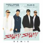 Daddy Yankee Ft. Nicky Jam & Plan B - Shaky Shaky (Remix) MP3