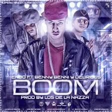 Delirious Ft. Endo Y Benny Benni - Boom Boom Boom mp3
