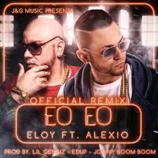 Eloy Ft. Alexio La Bestia - Eo Eo MP3
