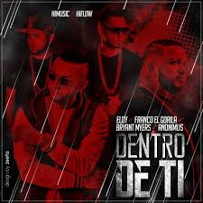 Eloy Ft. Franco El Gorila, Bryant Myers Y Anonimus - Dentro De Ti MP3