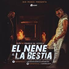 Eloy Ft. Franco El Gorila - El Nene y La Bestia MP3