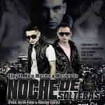 Eloy Ft. Nico Mastre y Master Se - Noche De Soltera MP3