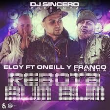 Eloy Ft. Oneill Y Franco El Gorila - Rebota Bum Bum MP3