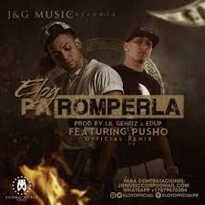 Eloy Ft. Pusho - Pa Romperla MP3