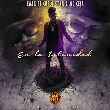 Emig Ft. Guelo Star y MC Ceja - En La Intimidad MP3