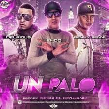 Endo Ft. Benny Benni y Delirious - Un Palo MP3