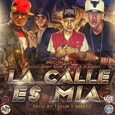 Endo Ft. Delirious Benny Benni Y Valdo El Leopardo - La Calle Es Mia MP3