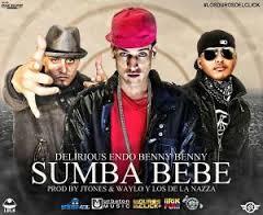 Endo Ft. Delirious y Benny Benny - Sumba Bebe MP3