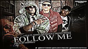 Endo y Lele Ft. Delirious y Benny Benni - Follow Me MP3