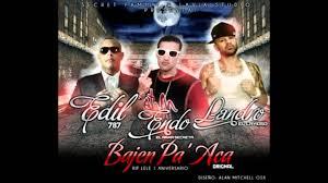 Endo y Lele Ft. Landro y Delirious y Edil - Baja Pa Aca (Remix) MP3