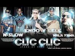Endo y Lele Ft. Mala Fama y N-slow - Clic Clic MP3