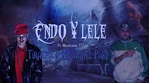 Endo y Lele Ft. Mexicano 777 - Tiraera Arcangel (Part 2) MP3