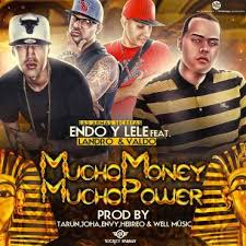 Endo y Lele Ft. Valdo El Leopardo Y Landro - Mucho Money Mucho Power MP3