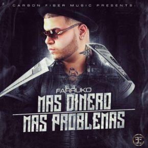 Farruko - Más Dinero Más Problemas (Original) MP3