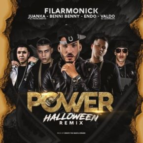 Filarmonick Ft. Juanka, Benny Benni, Endo Y Valdo - Power (Halloween Remix) MP3