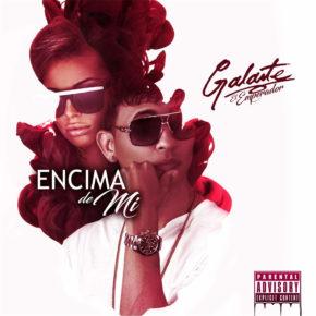 """Galante """"El Emperador"""" - Encima De Mi MP3"""