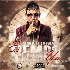 Galante El Emperador - Es Tiempo Ya MP3