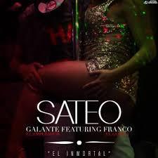 Galante El Emperador Ft. Franco El Gorila - Sateo MP3