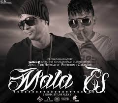 Galante El Emperador Ft. Juno The Hitmaker - Mala Es (Remix) MP3