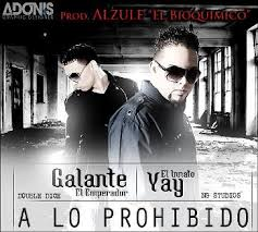 Galante El Emperador Ft. Yay El Innato - A Lo Prohibido MP3