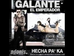 Galante El Emperador - Hecha Pa Aca MP3