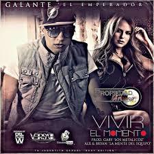 Galante El Emperador - Vivir El Momento MP3