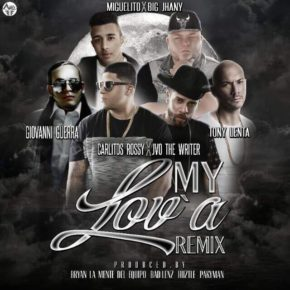 Giovanni Guerra Ft. Carlitos Rossy, Big Jhany, Miguelito, Tony Lenta Y Jvo The Writer - My Lova (Remix) MP3