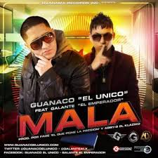 Guanaco El Unico Ft. Galante El Emperador - Mala MP3