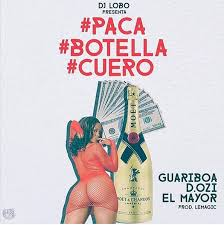 Guariboa Ft. D.OZi y El Mayor Clasico - Paca, Botella y Cuero MP3