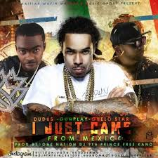 Guelo Star Ft. Dudus Y Gunplay - I Just Came From Mexico MP3